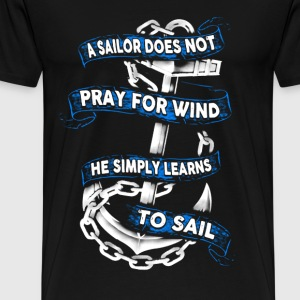 Sailor - Smply learns to sail, not pray for wind - Men's Premium T-Shirt