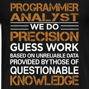 Programmer analyst - We do Precision guess work - Men's Premium T-Shirt