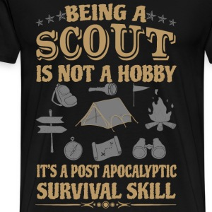 Scout - It's a post apocalyptic survival skill - Men's Premium T-Shirt