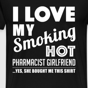 Smoking hot pharmacist girlfriend - Men's Premium T-Shirt