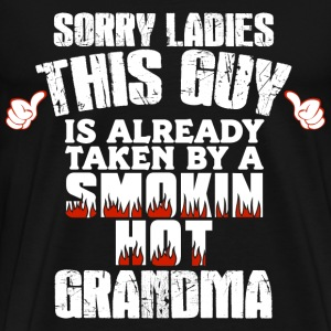 Taken by a smoking hot Grandma - Sorry ladies - Men's Premium T-Shirt