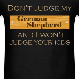 Don't judge my German Shepherd and I won't judge y - Men's T-Shirt