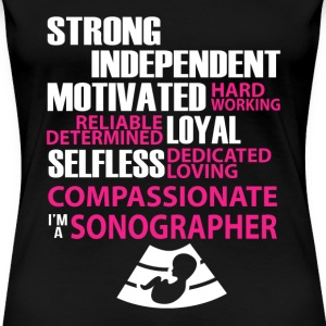 Sonographer - Strong independent motivated - Women's Premium T-Shirt