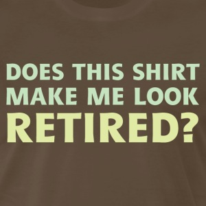 Do I Look Retired? - Men's Premium T-Shirt
