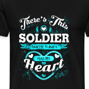 There's this Soldier - He kind a has my heart - Men's Premium T-Shirt