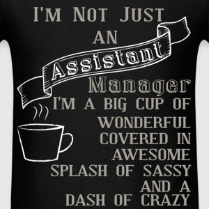 I'm Not Just an Assistant Manager I'm a big cup of - Men's T-Shirt