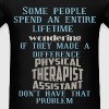 Some people spend an entire lifetime wondering if  - Men's T-Shirt