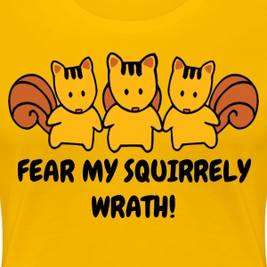Mad Squirrel Wrath Humor - Women's Premium T-Shirt