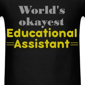 World's okayest Educational Assistant - Men's T-Shirt