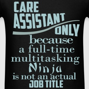 Care assistant only because a full-time multitaski - Men's T-Shirt