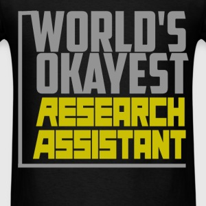 World's okayest Research assistant - Men's T-Shirt