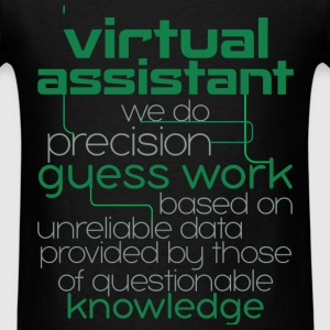 Virtual assistant we do precision guess work based - Men's T-Shirt