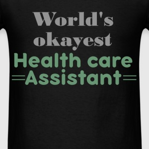 World's okayest Health care assistant - Men's T-Shirt