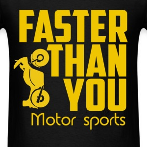 Faster then you. Motor sports. - Men's T-Shirt