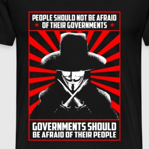 V for Vendetta - Governments should be afraid - Men's Premium T-Shirt