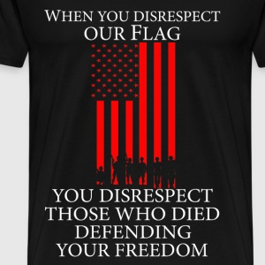 US flag - Those who died defending your freedom - Men's Premium T-Shirt