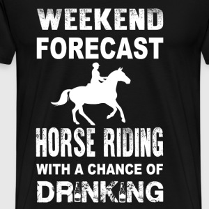 Weekend Horse riding - With a chance of drinking - Men's Premium T-Shirt