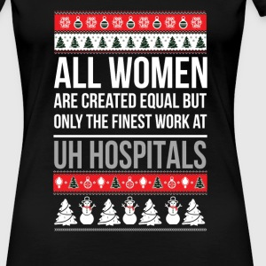 Work at UH Hospitals - All women are created equal - Women's Premium T-Shirt