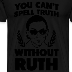 You can't spell truth without ruth - Men's Premium T-Shirt