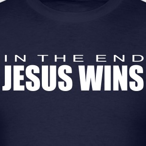 In The End Jesus Wins t shirt - Men's T-Shirt