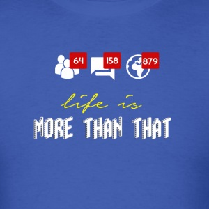 Life is more - Men's T-Shirt