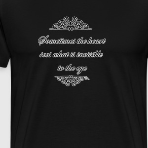 Sometimes the heart sees what is invisible to the  T-Shirts - Men's Premium T-Shirt