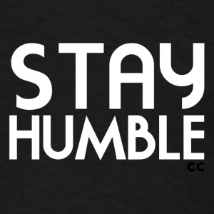 Stay Humble - Men's T-Shirt