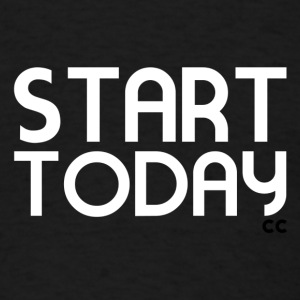Start Today - Men's T-Shirt