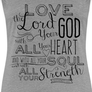 Love the Lord T-shirt Heather gray - Women's Premium T-Shirt