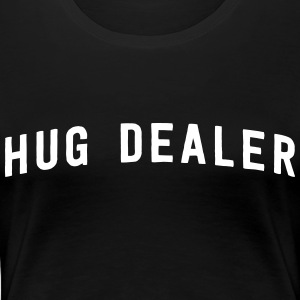 Hug Dealer T-Shirts - Women's Premium T-Shirt