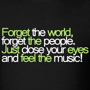 Forget The World Original T-Shirts - Men's T-Shirt