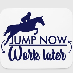 Jump now! Work later Other - Mouse pad Horizontal