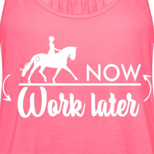 Ride now! Work later - Dressage Horse Tanks - Women's Flowy Tank Top by Bella