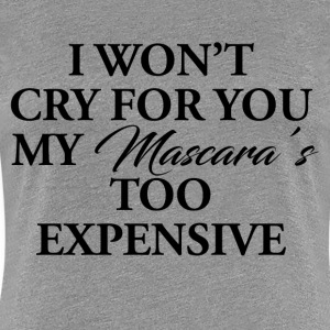 MY EXPENSIVE MASCARA T-Shirts - Women's Premium T-Shirt