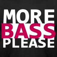 Design ~ More Bass Please
