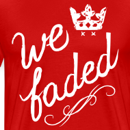 Design ~ We Faded [faded f on back]