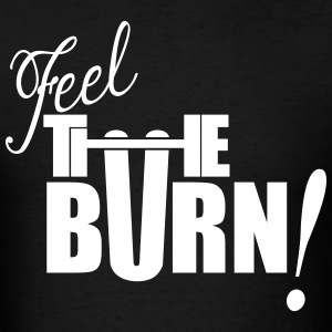FEEL THE BURN T-Shirts - Men's T-Shirt