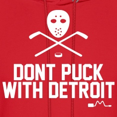 Don't Puck With Detroit Hoodies