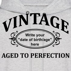 "Vintage ""Custom"" Aged to Perfection Hoodies"