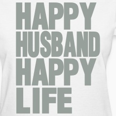 HAPPY HUSBAND HAPPY LIFE