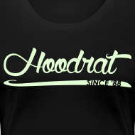 Design ~ Hoodrat Since '88 [Glow in the Dark]