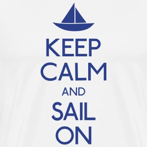 keep calm and sail on  T-Shirts - Men's Premium T-Shirt