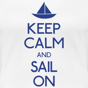 keep calm and sail on  Women's T-Shirts - Women's Premium T-Shirt