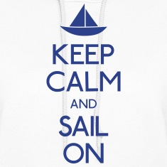 keep calm and sail on  Hoodies