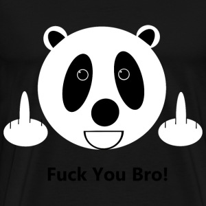 Fuck You Bro Panda T-Shirts - Men's Premium T-Shirt