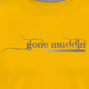 Gone Muddin - Men's Premium T-Shirt