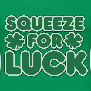 Squeeze for LUCK - Women's Premium T-Shirt