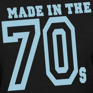 MADE IN THE 70s Women's T-Shirts - Women's T-Shirt