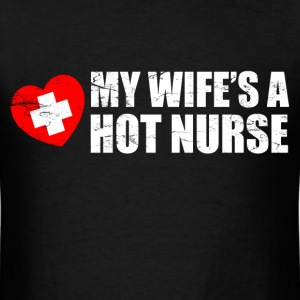 my_wife_is_a_hot_nurse T-Shirts - Men's T-Shirt