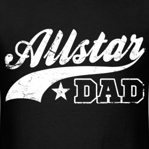 all_star_dad T-Shirts - Men's T-Shirt